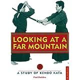 Looking at a Far Mountain: A Study of Kendo Kata (Tuttle Martial Arts)