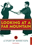 Looking at a Far Mountain: A Study of Kendo Kata (Tuttle Martial Arts)