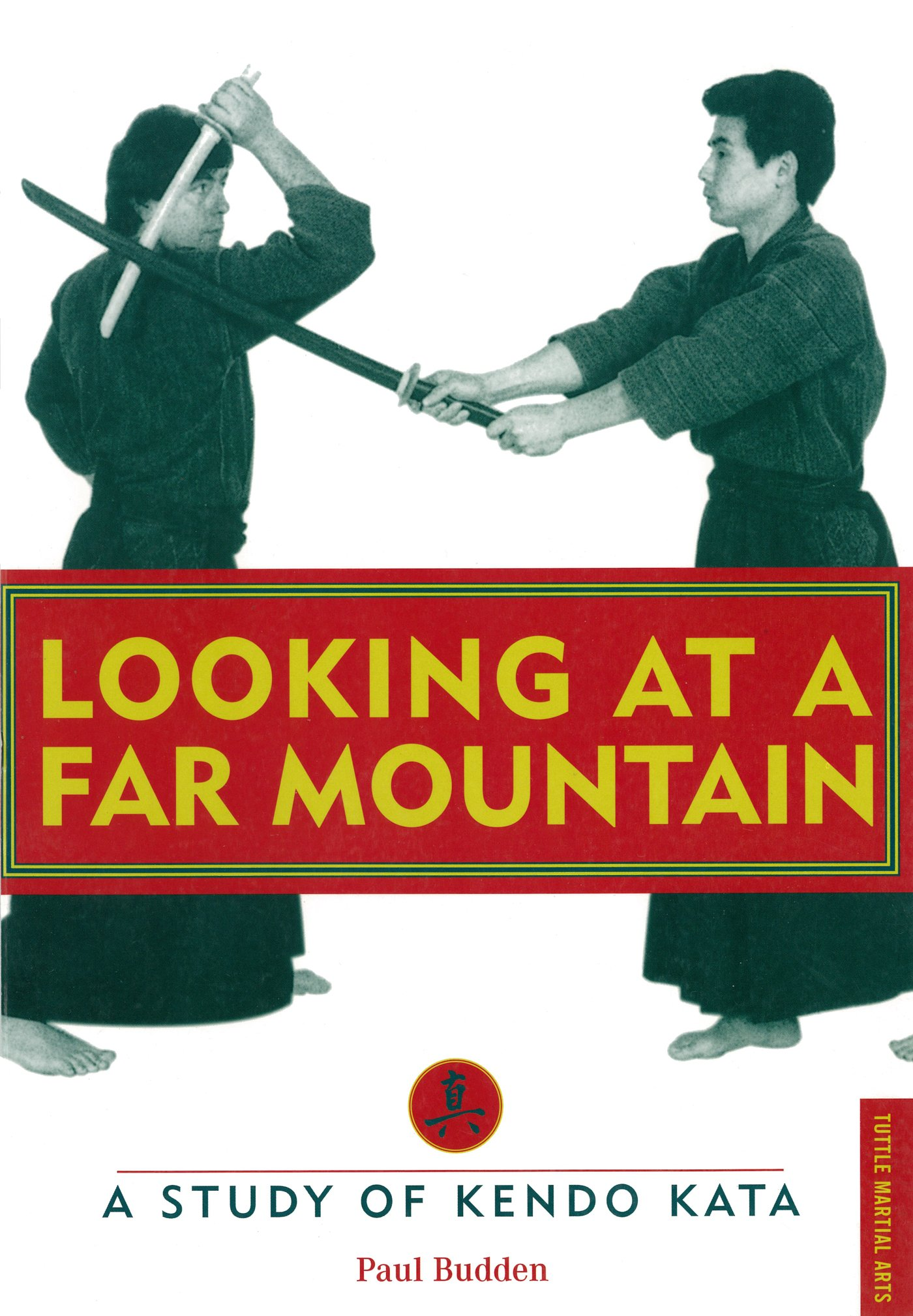 Looking at a Far Mountain: A Study of Kendo Kata (Tuttle Martial Arts) (English Edition)