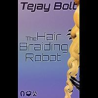 The Hair Braiding Robot (English Edition)