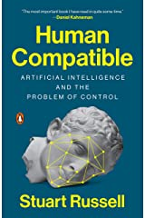 Human Compatible: Artificial Intelligence and the Problem of Control Kindle Edition