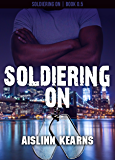 Soldiering On: (Soldiering On #0.5)