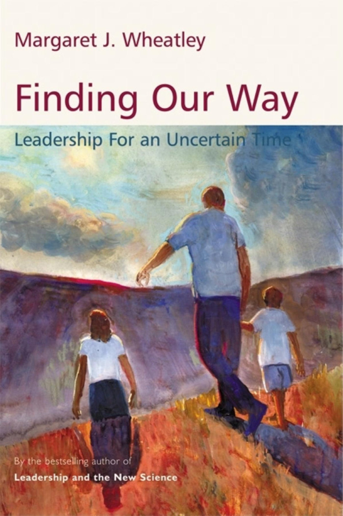 finding our way leadership for an uncertain time margaret j