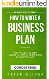 How To Write A Business Plan: The fastest 10-step guide to write your first business plan (Business Success Book 2)