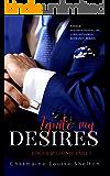 Ignite My Desires Roger & Leonie Part I (STEELE International, Inc. A Billionaires Romance Series Book 3)