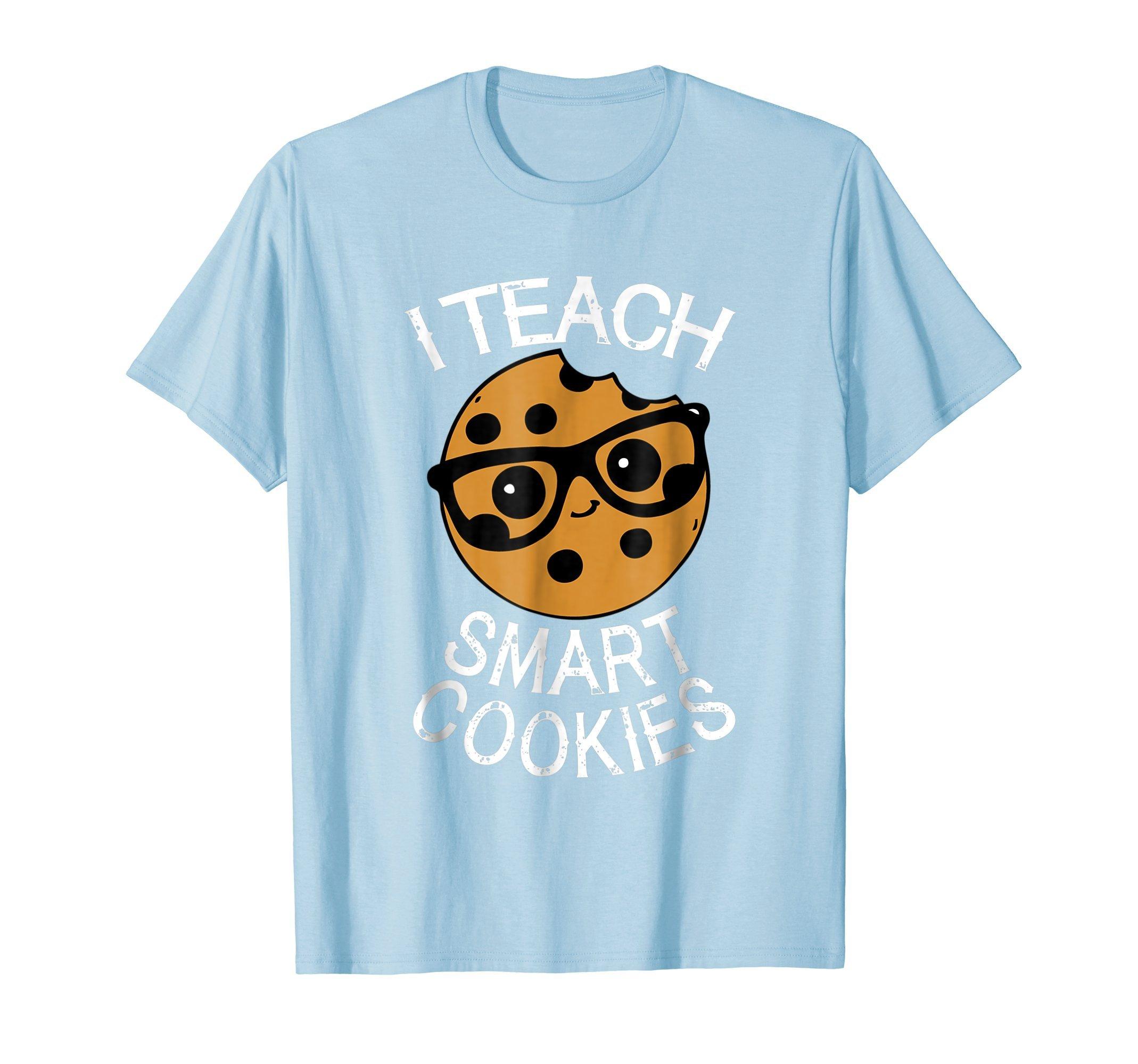 Shop Funny Tea Shirt I Teach Smart Cookies Shirt Nerd Tee Many Type