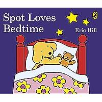 Spot Loves Bedtime