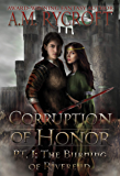 Corruption of Honor, Pt. 1: The Burning of Riverend (The Fall of Kingdoms Series I)
