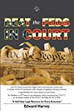 Beat The Feds In Court: A Self-Help Legal