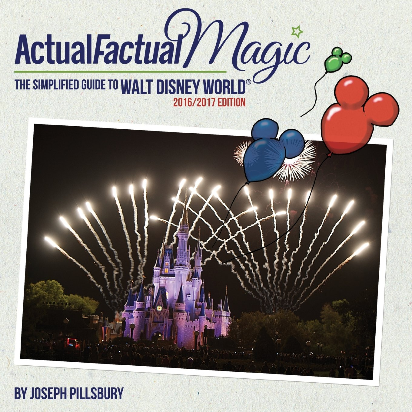 Actual Factual Magic: A Simplified Guide to Walt Disney World® pdf epub