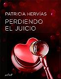 Perdiendo el juicio (Volumen independiente) (Spanish Edition)