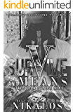 "Survive By Any Means: A Tale of a Street King (Shawn ""King"" Jackson Book 1)"