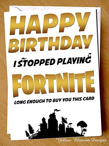 Funny Birthday Greetings Card Comical Happy I Stopped Playing Fortnite Long Enough To Buy You