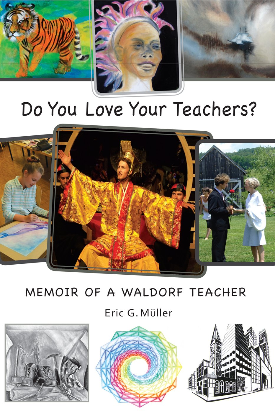 Memoir Of A Waldorf Teacher Eric G Muller 9780932776624 Amazon Books