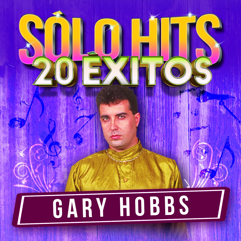 Gary Hobbs - Solo Hits 20 Exitos