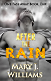 After The Rain (One Pass Away Book 1)