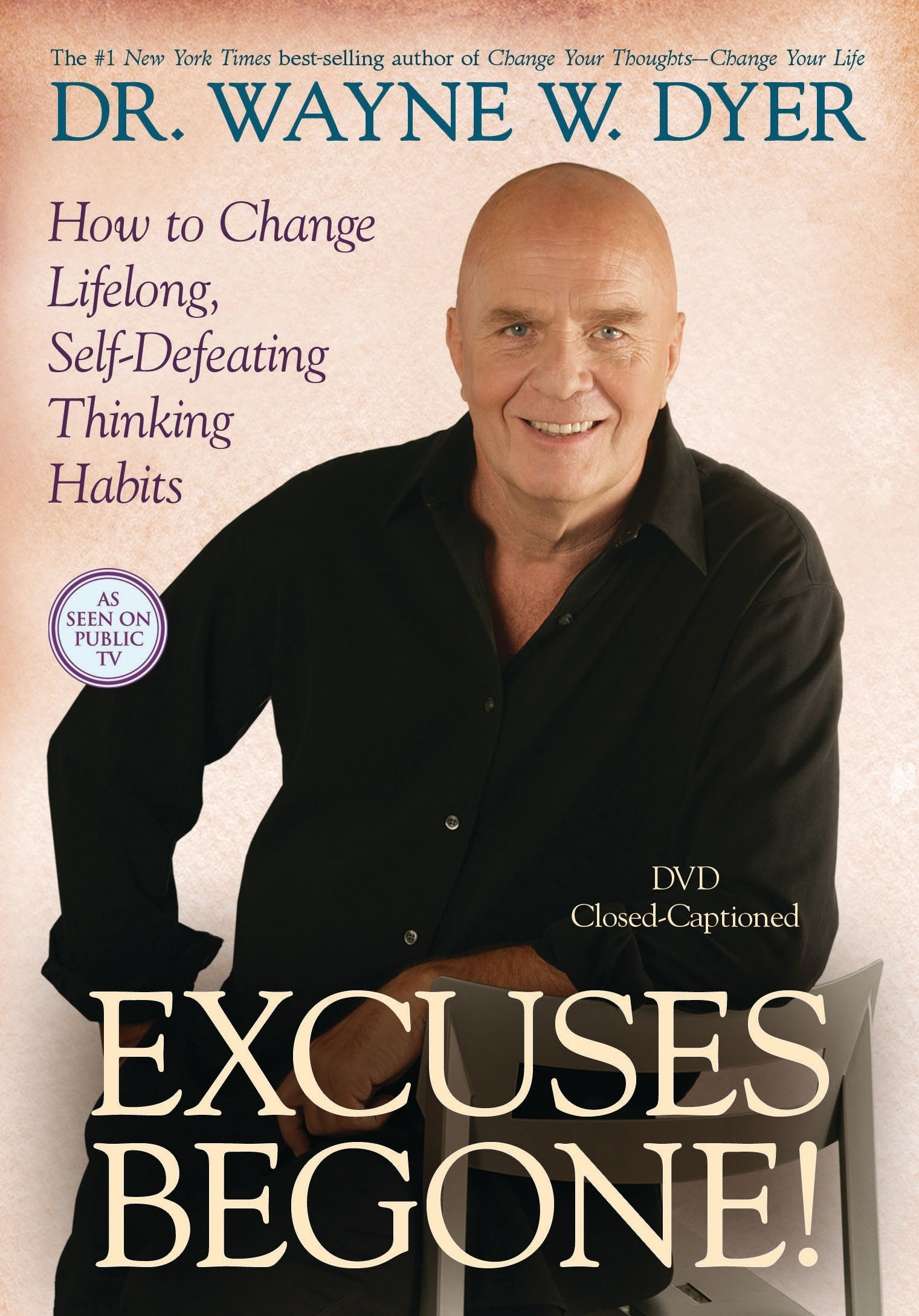 Read Excuses Begone How To Change Lifelong Self Defeating Thinking Habits By Wayne W Dyer