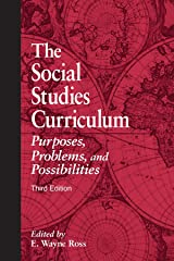 The Social Studies Curriculum: Purposes, Problems, and Possibilities, Third Edition Paperback