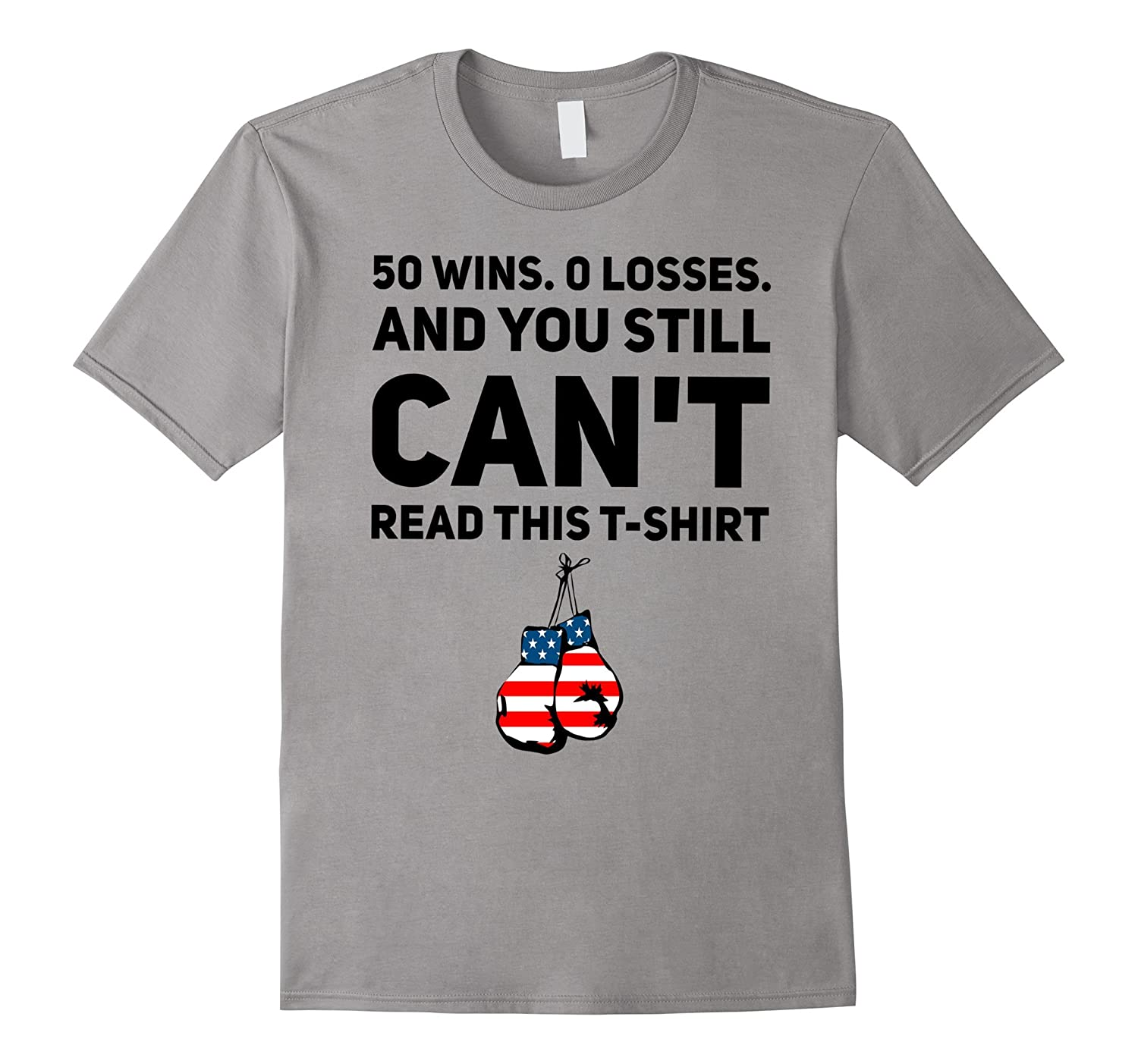 50 Wins 0 Losses And You Still Can't Read This T-Shirt 50-0-4LVS