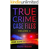 True Crime Case Files: Volume 4: Five Unique True Crime Tales