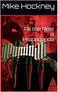 Hyperhumanity the god series book 11 kindle edition by mike all the rest is propaganda the god series book 12 fandeluxe Choice Image