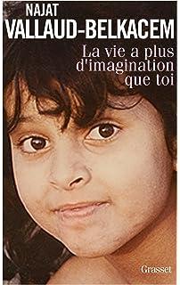 La vie a plus dimagination que toi (Documents Français)