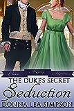 The Duke's Secret Seduction (Classic Regency Romances Book 20)