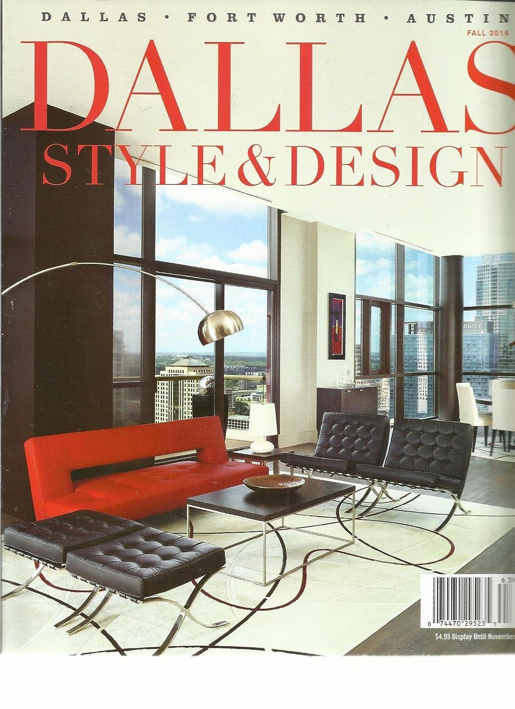 Amazoncom Dallas Style Design Magazine Fall 2016 Volume1