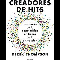 Creadores de hits: La ciencia de la popularidad en la era de la distracción (Alta Definición)