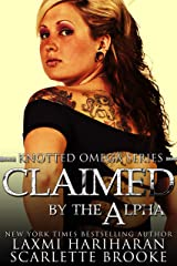 Claimed by the Alpha: Omegaverse M/F Romance (Knotted Omega Book 2) Kindle Edition
