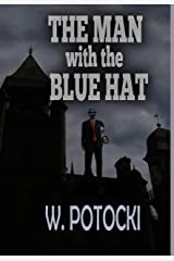The Man with the Blue Hat Kindle Edition