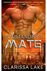 Farseek - Commanders Mate: SFR Alien Mates (Farseek Mercenary Series Book 2) Kindle Edition