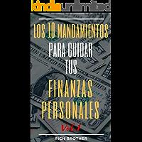 LOS 10 MANDAMIENTOS PARA CUIDAR TUS FINANZAS PERSONALES VOL 1