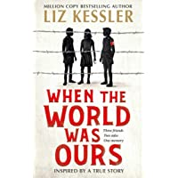 When The World Was Ours: A book about finding hope in the darkest of times