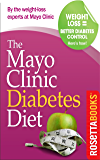 The Mayo Clinic Diabetes Diet: The #1 New York Times Bestseller adapted for people with diabetes