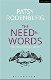 The Need for Words: Voice  and the Text (Performance Books)