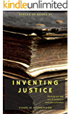 Inventing Justice: Thinking our way out of barbarism and into civilization (Stacks of Books Book 1)