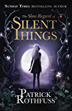 The Slow Regard of Silent Things: A Kingkiller Chronicle Novella (Kingkiller Chonicles)