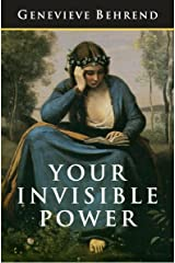 Your Invisible Power: The Original and Best Guide to Visualization Kindle Edition
