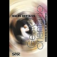 Gesto orientado: Reeducação do movimento (Método Bertazzo) (Portuguese Edition) book cover