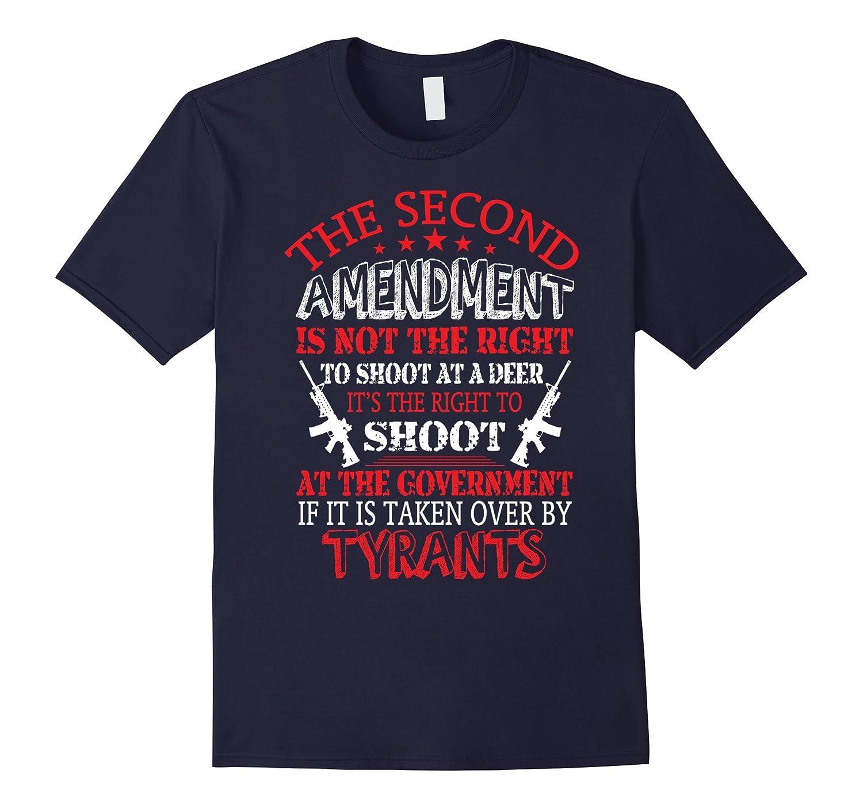 The Second Amendment Is Not The Right T Shirt Tyrants Shirt-Vaci