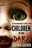 Children Of The Dark: A Jack Nightingale Short Story (English Edition)