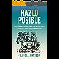 HazLO POSIBLE: Lidera el cambio personal y empresarial hacia la plenitud y el goce en el trabajo con enfoque bio…