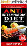Anti Inflammatory Diet: Beginner's Guide: What You Need To Know To Heal Yourself with Food + Recipes + 7 Days Diet Plan