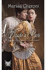 Atado a París: ¿Entre el odio y el amor hay un solo paso? (Familia Hellmoore nº 2) (Spanish Edition) Kindle Edition