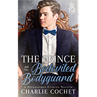 The Prince and His Bedeviled Bodyguard (Paranormal Princes Book 1) (English Edition)