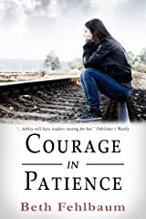 Courage in Patience: Book 1 in The Patience Trilogy Kindle Edition