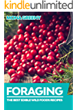 Foraging: The Best Edible Wild Foods Recipes