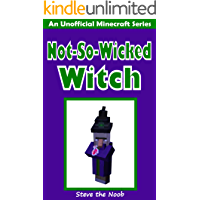 Diary of a Not-So-Wicked Witch (An Unofficial Minecraft Book) (Minecraft Diary Collection)