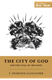 The City of God and the Goal of Creation (Short Studies in Biblical Theology)